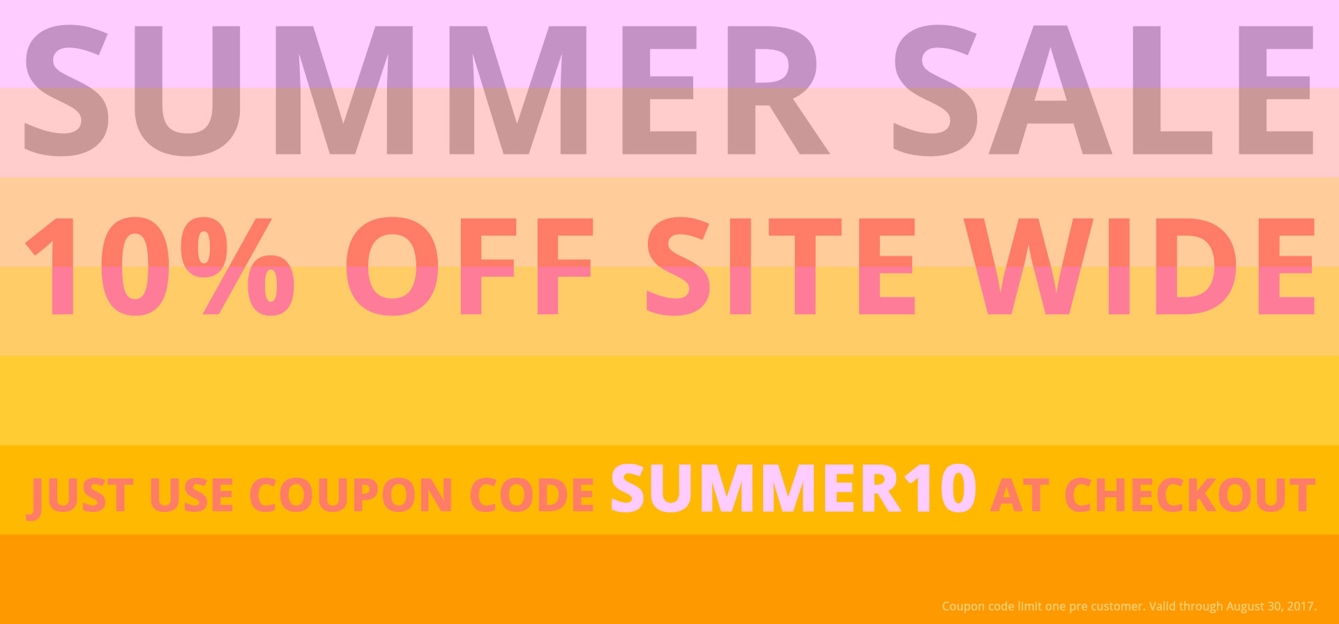 Summer Sale - 10% off Site Wide - Expires August 31, 2017
